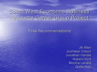 South West Economic Business Resource Center Group Project