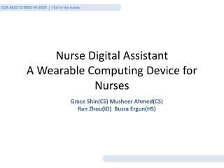 Nurse Digital Assistant A Wearable Computing Device for Nurses