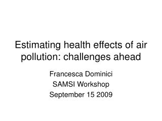 Estimating health effects of air pollution: challenges ahead