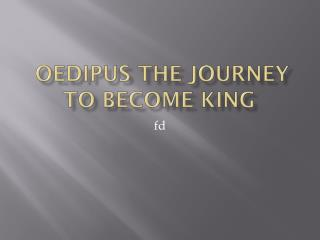 Oedipus the journey to become King