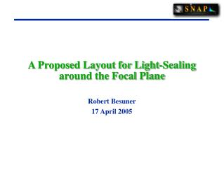 A Proposed Layout for Light-Sealing around the Focal Plane