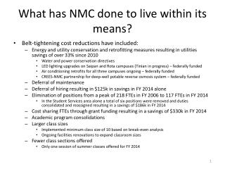 What has NMC done to live within its means?