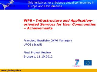 WP6 -  Infrastructure and Application-oriented Services for User Communities  – Achievements