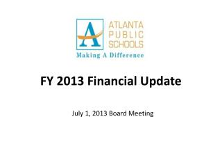 FY 2013 Financial Update