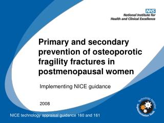 Primary and secondary prevention of osteoporotic fragility fractures in postmenopausal women