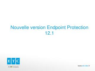 Nouvelle version Endpoint Protection 12.1