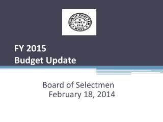 FY 2015 Budget Update