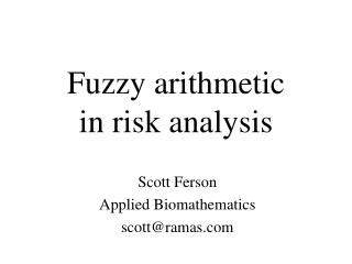 Fuzzy arithmetic  in risk analysis