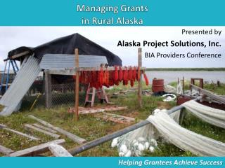 Managing Grants  in Rural Alaska