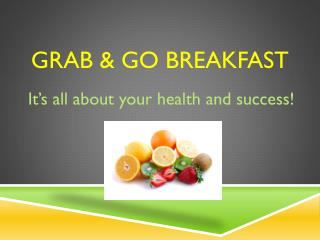Grab & Go Breakfast