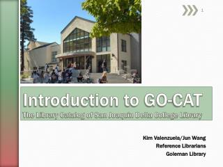 Introduction to GO-CAT The Library Catalog of San Joaquin Delta College Library