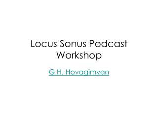 Locus Sonus Podcast Workshop