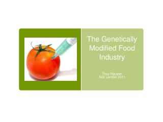 The Genetically Modified Food Industry