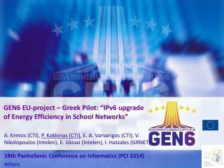 "GEN6 EU-project – Greek Pilot: ""IPv6 upgrade of  Energy Efficiency  in School Networks"""