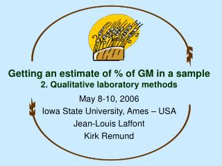 Getting an estimate of % of GM in a sample 2. Qualitative laboratory methods