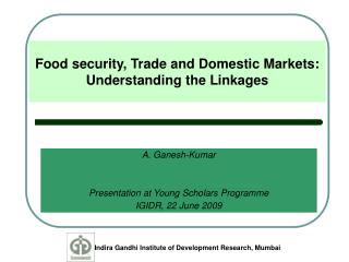 Food security, Trade and Domestic Markets: Understanding the Linkages
