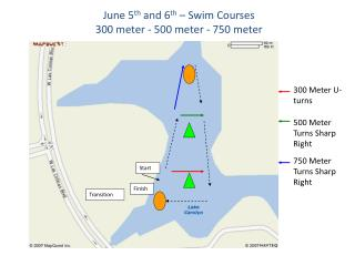 June 5 th  and 6 th  – Swim Courses  300 meter - 500 meter - 750 meter