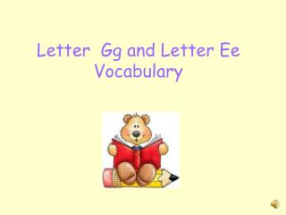 Letter  Gg and Letter Ee Vocabulary