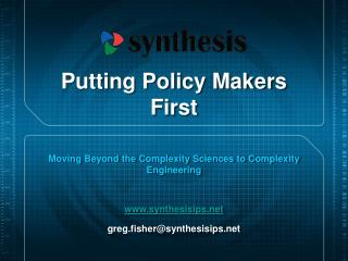 Putting Policy Makers First
