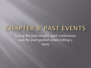 Chapter 8: Past Events