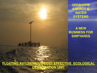 FLOATING AUTONOMOUS COST EFFECTIVE  ECOLOGICAL DESALINATION UNIT