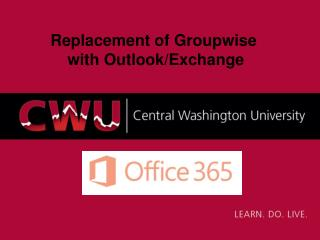 Replacement of Groupwise  with Outlook/Exchange
