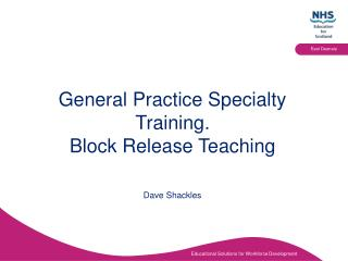 General Practice Specialty Training.  Block Release Teaching