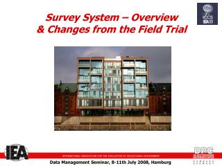 Survey System – Overview & Changes from the Field Trial