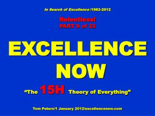 In Search of Excellence  /1982-2012 Relentless! PART 9 of 23 EXCELLENCE  NOW