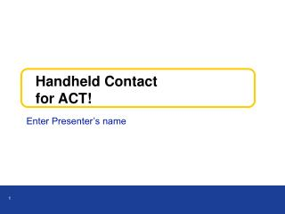 Handheld Contact  for ACT!