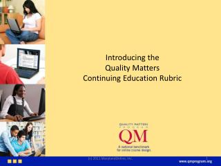Introducing the  Quality Matters Continuing Education Rubric