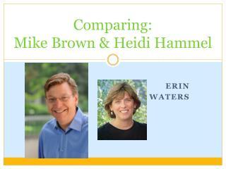 Comparing: Mike Brown & Heidi  Hammel