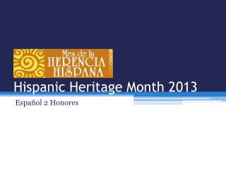 Hispanic Heritage Month 2013