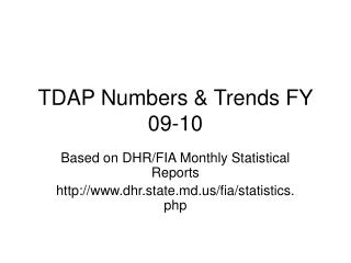 TDAP Numbers & Trends FY 09-10