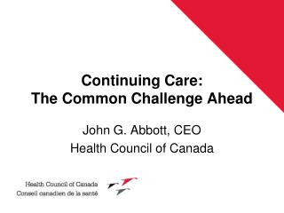Continuing Care:  The Common Challenge Ahead