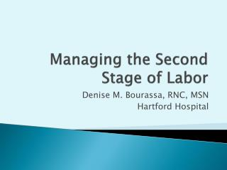 Managing the Second Stage of Labor