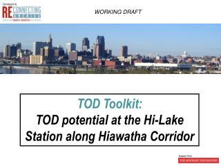 TOD Toolkit: TOD potential at the Hi-Lake Station along Hiawatha Corridor