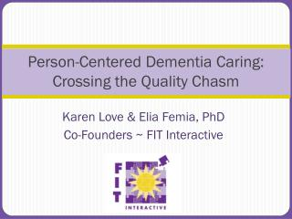Person-Centered Dementia Caring: Crossing the Quality Chasm