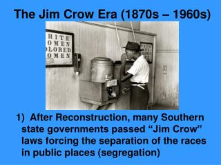 The Jim Crow Era (1870s – 1960s)
