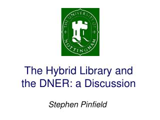 The Hybrid Library and  the DNER: a Discussion