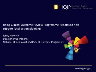 Using Clinical Outcome Review  Programme  Reports to help support local action planning