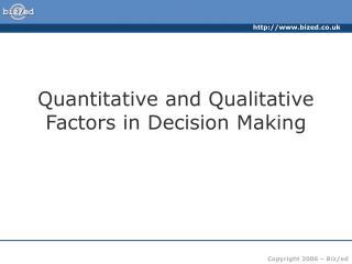 Quantitative and Qualitative Factors in Decision Making