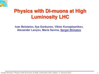 Physics with Di- muons  at High Luminosity LHC