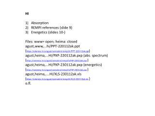 HI Absorption REMPI references (slide 9) Energetics (slides 10-)