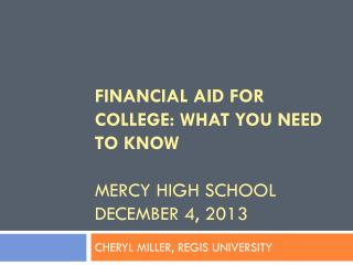 FINANCIAL AID for college: what you need to know Mercy high school December 4, 2013
