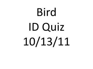 Bird  ID Quiz 10/13/11