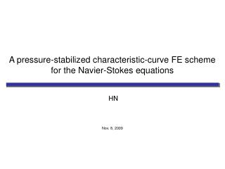 A pressure-stabilized characteristic-curve FE scheme for the Navier-Stokes equations