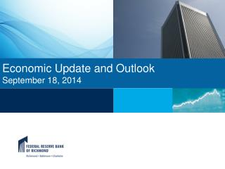 E conomic Update and Outlook September 18, 2014