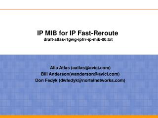 IP MIB for IP Fast-Reroute   draft-atlas-rtgwg-ipfrr-ip-mib-00.txt
