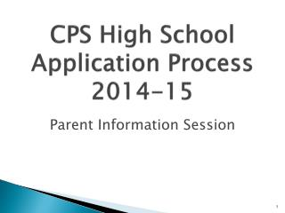 CPS High School Application Process 2014-15